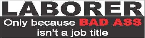 Laborer bad a$$ job title CL-17