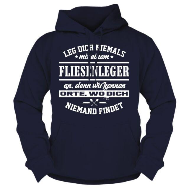 Tshirt Leg dich niemals mit einem FLIESENLEGER an Plattenleger Geschenk Meister