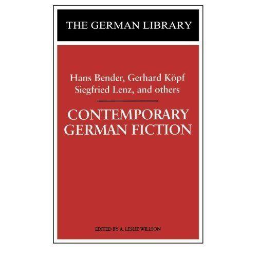 Contemporary German Fiction: Hans Bender, Gerhard Köpf, Siegfried Lenz, and othe