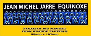 JEAN-MICHEL-JARRE-EQUINOXE-FLEXIBLE-BIG-MAGNET-IMAN-GRANDE-A0063