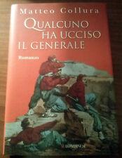 M. Collura - Qualcuno ha ucciso il generale - Romanzo Garibaldi Risorgimento