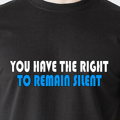YOU HAVE THE RIGHT TO REMAIN SILENT police cops jail black retro Funny T-Shirt