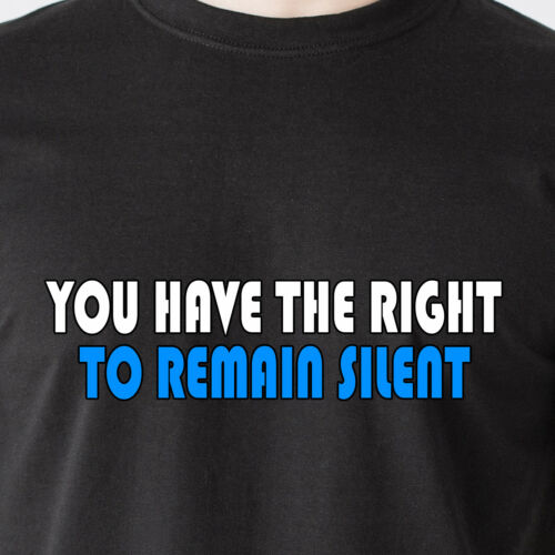 police cops jail black retro Funny T-Shirt YOU HAVE THE RIGHT TO REMAIN SILENT