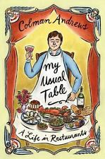 My Usual Table: A Life in Restaurants - New - Andrews, Colman - Hardcover
