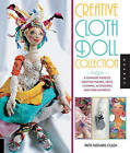 Creative Cloth Doll Collection: A Complete Guide to Creating Figures, Faces, Clothing, Accessories, and Embellishments by Patti Medaris Culea (Paperback, 2011)