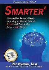 Smarter ? : How to Use Personalized Learning to Master School Faster and Crea...