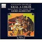 Antonin Dvorak - Dvorak: Král a Uhlír (2007)