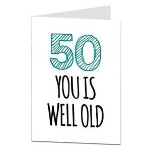 Image Is Loading 50th Birthday Card Funny Humour Cheeky Age Joke