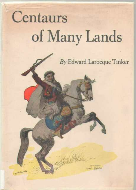 Centaurs of Many Lands by Edward L. Tinker (1964, Hardcover)