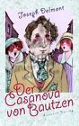 Der Casanova von Bautzen von Joseph Delmont (2005, Taschenbuch)