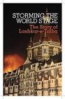 Storming the World Stage: The Story of Lashkar-e-Taiba by Stephen Tankel (Hardback, 2010)