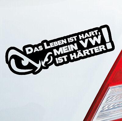 Aufkleber Das Leben ist hart mein Auto ist härter Sticker für VW DUB OEM JDM 591