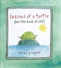 Lessons of a Turtle : The Little Book of Life by Sandy Gingras (2009, Hardcover)