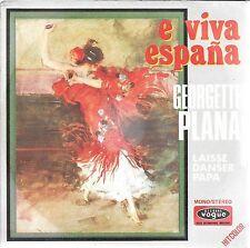 "45 TOURS / 7"" SINGLE--GEORGETTE PLANA--E VIVA ESPANA : LAISSE DANSER PAPA--1972"