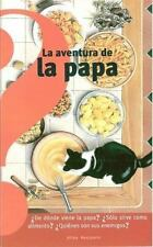 LA AVENTURA DE LA PAPA/THE ADVENTURE OF THE POTATO