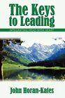 The Keys to Leading Integrating Head With Heart 9781434339966 Hardback 2007