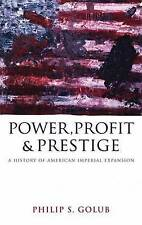 Power, Profit and Prestige: A History of American Imperial Expansion, Philip S.