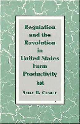 (Very Good)-Regulation and the Revolution in United States Farm Productivity (St