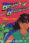 Bella Balistica and the Temple of Tikal by Adam Guillain (Paperback, 2004)