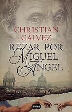 REZAR POR MIGUEL ÁNGEL (CRÓNICAS DEL RENACIMIENTO 2) by Christian Galvez...