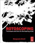Rotoscoping: Techniques and Tools for the Aspiring Artist by Benjamin Bratt (Paperback, 2011)