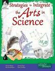 Strategies to Integrate the Arts in Science by Vivian Poey (Paperback / softback, 2013)