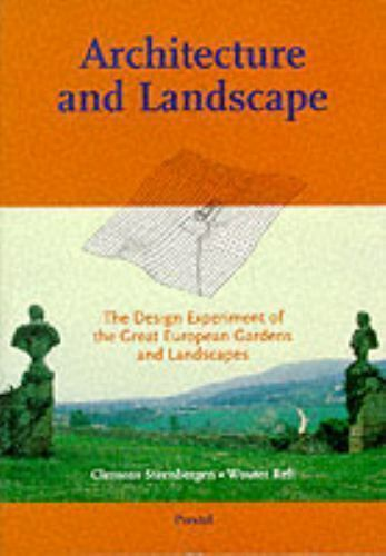 Architecture and Landscape: The Design Experiment of the Great European Gardens