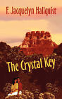 The Crystal Key by F Jacquelyn Hallquist (Paperback / softback, 2006)