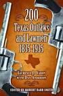 200 Texas Outlaws & Lawmen 1835-1935 by Dan Anderson (Paperback, 2008)