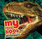 My Little Book of Dinosaurs by Dougal Dixon (Hardback, 2014)