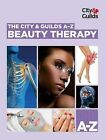 The City & Guilds A-Z: Beauty Therapy by Sarah Farrell (Paperback, 2012)