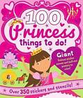 100 Princess Things to Do: Over 350 Stickers and Stencils by Parragon Books (Spiral bound, 2015)