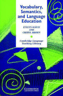 Vocabulary, Semantics and Language Education (Cambridge Language Teaching Librar