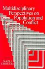 Multidisciplinary Perspectives on Population and Conflict by Nazli Choucri (Paperback, 2006)