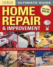 Home Improvement: Ultimate Guide: Home Repair and Improvement by Editors of Cre…