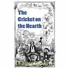 The Cricket on the Hearth by Charles Dickens (Paperback / softback, 2013)