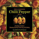 The Complete Chilli Pepper Book: A Gardener's Guide to Choosing, Growing, Preserving, and Cooking by Paul W. Bosland, Dave DeWitt (Hardback, 2009)