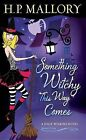 Something Witchy This Way Comes by H P Mallory (Paperback / softback, 2012)