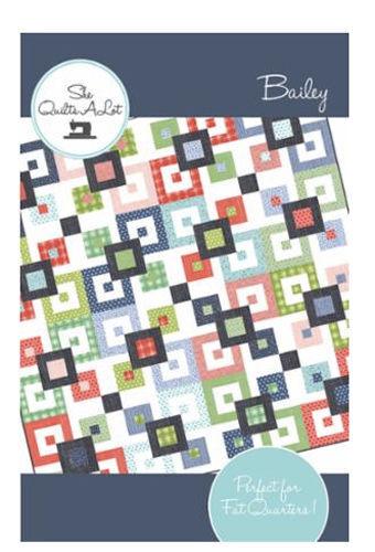 Quilt Pattern BAILEY Moda SHE QUILTS A LOT Fat Quarter Friendly