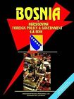 Bosnia and Herzegovina Foreign Policy and Government Guide by International Business Publications, USA (Paperback / softback, 2004)