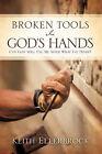 Broken Tools in God's Hands by Keith Ellerbrock (Paperback / softback, 2010)