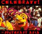 Celebrate in Southeast Asia by Joseph F. Viesti and Diane Hall (1996, Hardcover)