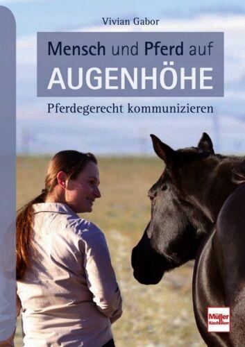 Mensch und Pferd auf Augenhöhe Pferdegerecht kommunizieren Ratgeber Tipps Buch