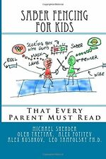 SABER FENCING FOR KIDS: THAT EVERY PARENT MUST READ