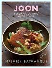 Joon: Persian Cooking Made Simple by Najmieh Batmanglij (Hardback, 2015)