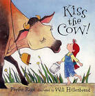 Kiss the Cow! by Phyllis Root (Hardback, 2003)