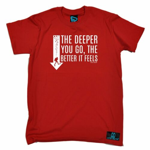 The Deeper You Go Better It Feels T-SHIRT tee funny birthday gift present him