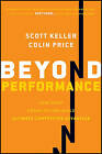 Beyond Performance: How Great Organizations Build Ultimate Competitive Advantage by Colin Price, Scott B. Keller (Hardback, 2011)