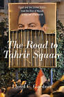 The Road to Tahrir Square: Egypt and the United States from the Rise of Nasser to the Fall of Mubarak by The New Press (Paperback, 2011)
