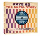 Rave On: The Coral Story [Digipak] by Various Artists (CD, Jan-2013, 2 Discs, One Day Music)